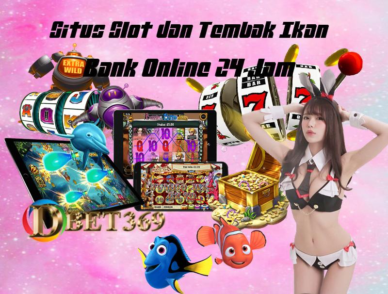 Dbet369 situs slot dan tembak ikan