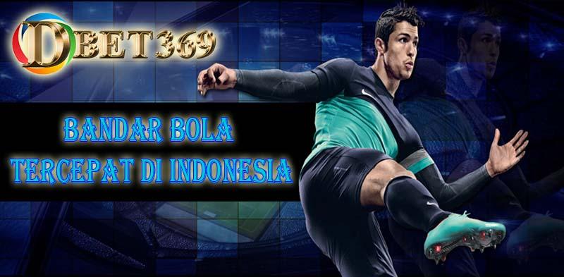 Bandar Bola Tercepat Di Indonesia