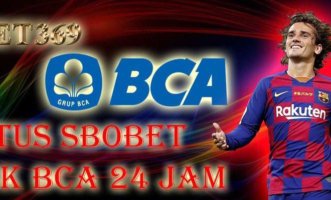 Situs SBOBET Bank BCA 24 Jam Terbaik