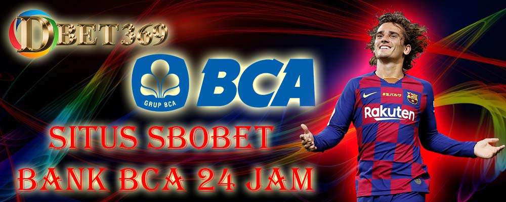 Situs SBOBET Bank BCA 24 Jam