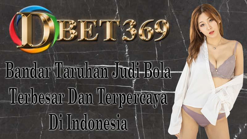 DBET369 Bandar Taruhan Judi Bola Terbesar Dan Terpercaya di Indonesia