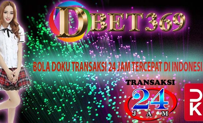 Bola Doku Transaksi 24 Jam Tercepat Di Indonesia